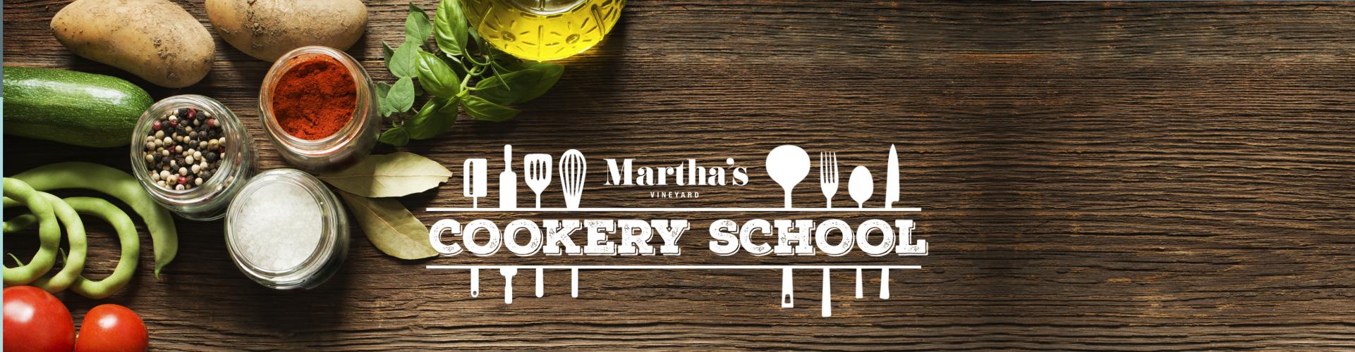 Martha's Cookery School
